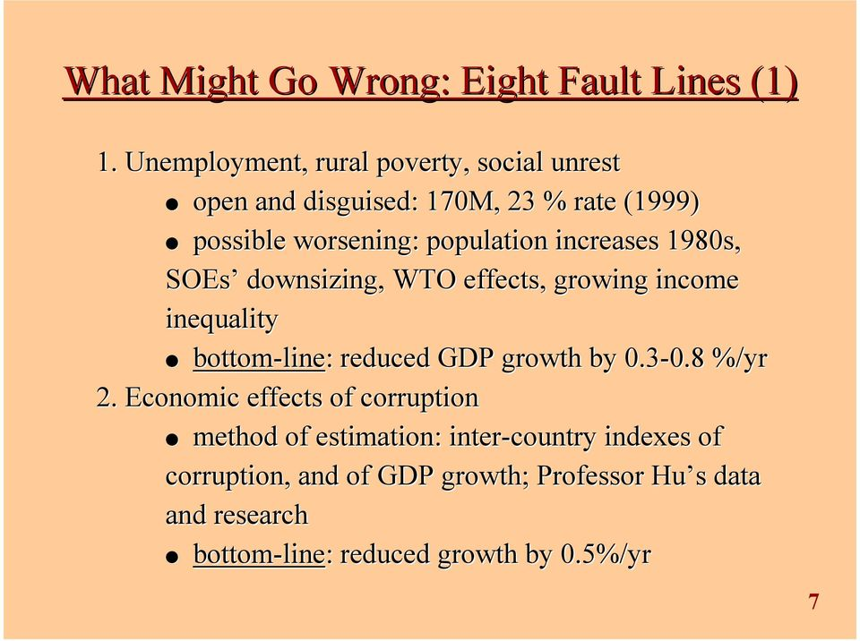 increases 1980s, SOEs downsizing, WTO effects, growing income inequality bottom-line line: : reduced GDP growth by 0.3-0.