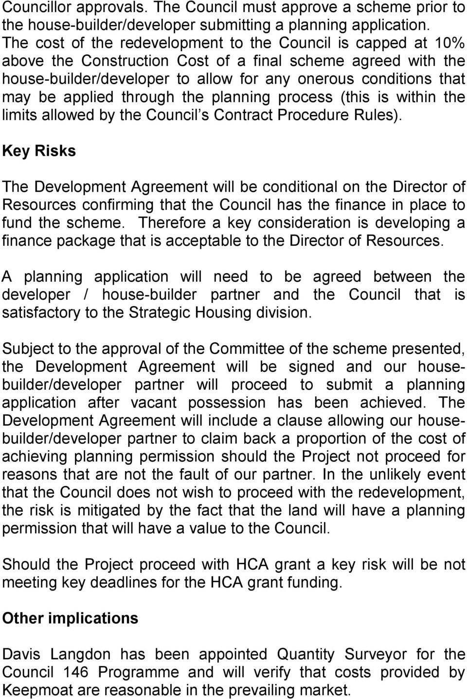 applied through the planning process (this is within the limits allowed by the Council s Contract Procedure Rules).