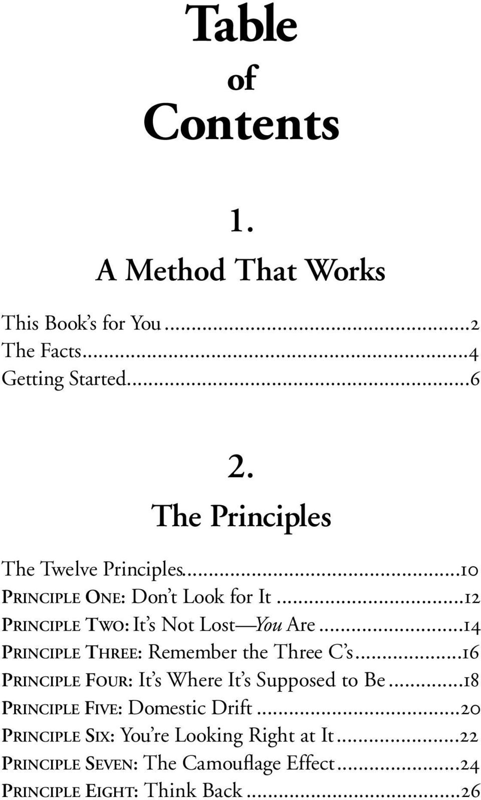 ..14 PRINCIPLE THREE: Remember the Three C s...16 PRINCIPLE FOUR: It s Where It s Supposed to Be.