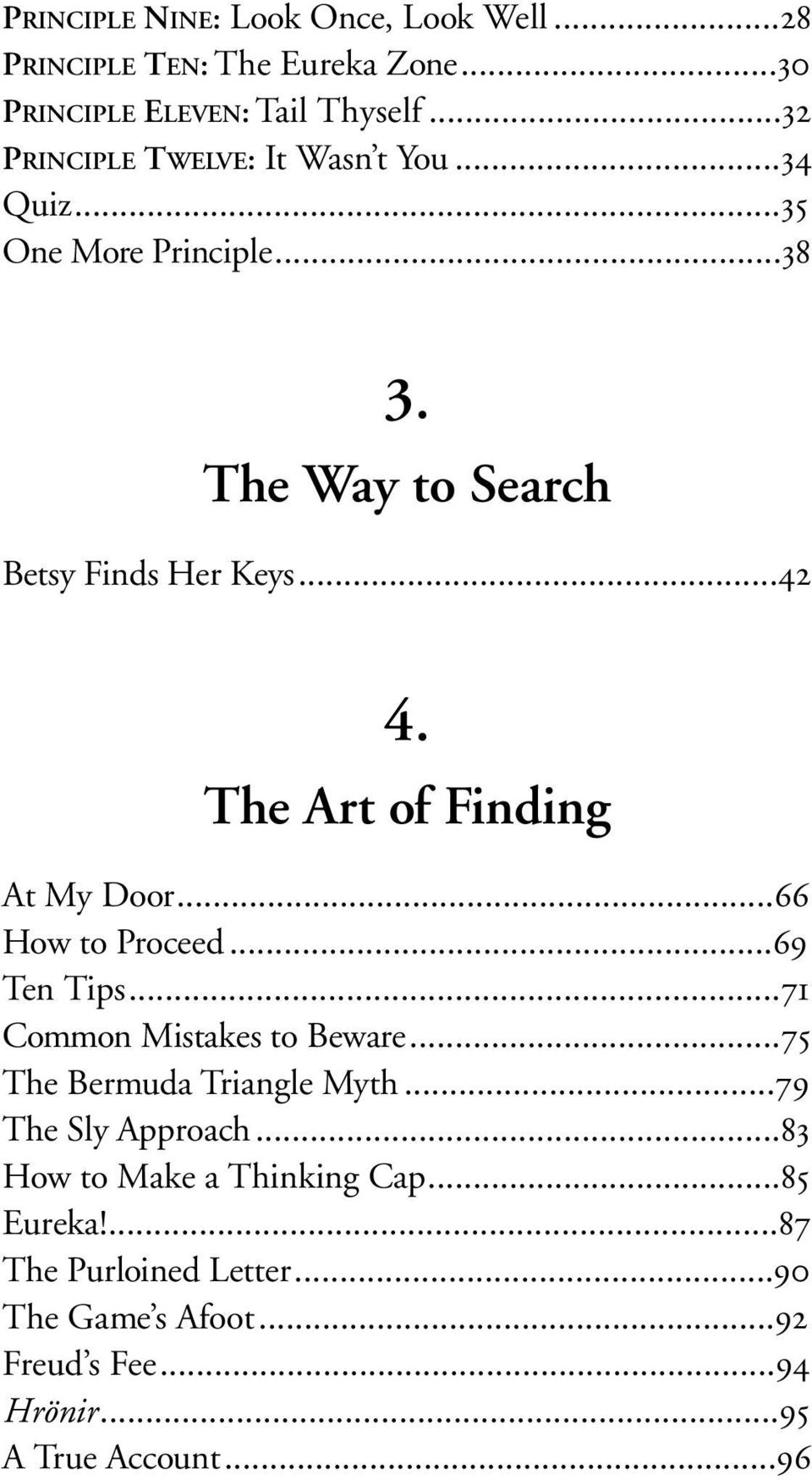 The Art of Finding At My Door...66 How to Proceed...69 Ten Tips...71 Common Mistakes to Beware...75 The Bermuda Triangle Myth.
