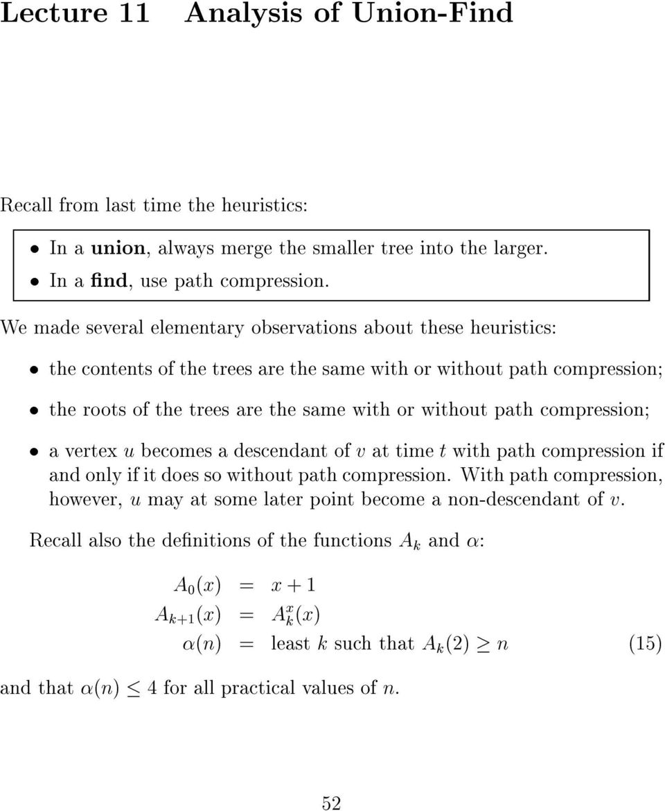 without path compression avertex u becomes a descendant ofv at time t with path compression if and only if it does so without path compression.