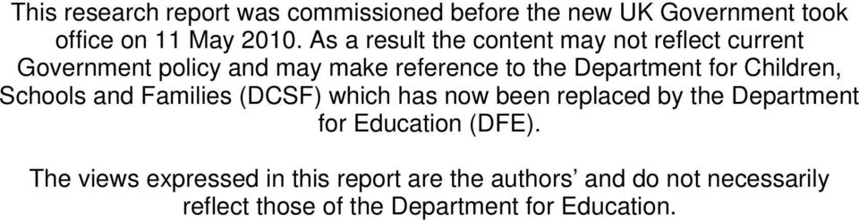 for Children, Schools and Families (DCSF) which has now been replaced by the Department for Education (DFE).