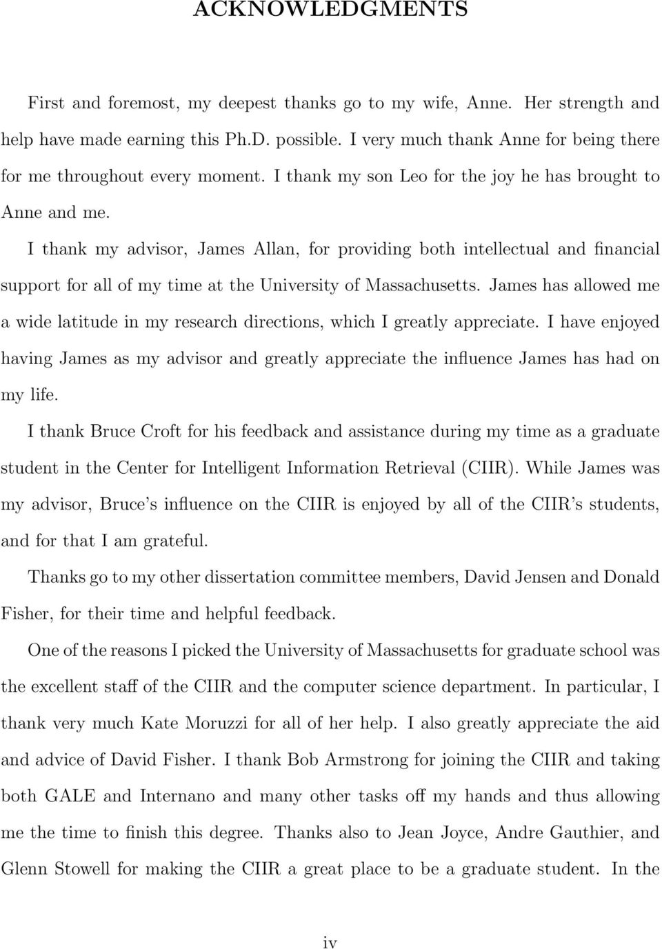 I thank my advisor, James Allan, for providing both intellectual and financial support for all of my time at the University of Massachusetts.
