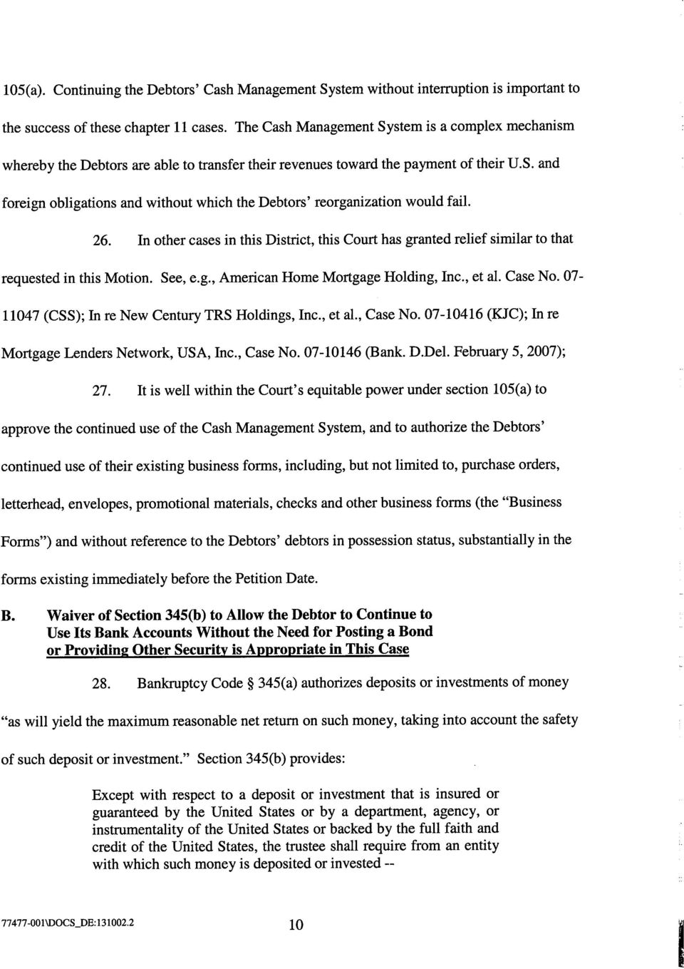 and foreign obligations and without which the Debtors' reorganization would fail 26. In other cases in this District, this Court has granted relief similar to that requested in this Motion. See, e.g., American Home Mortgage Holding, Inc.