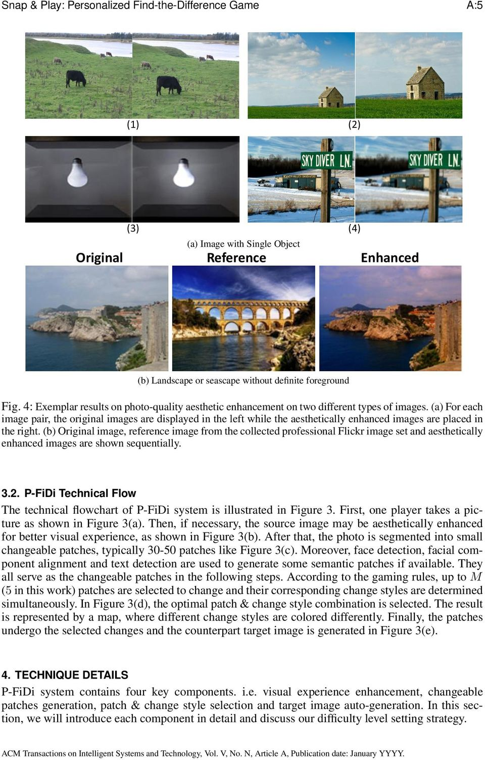 (a) For each image pair, the original images are displayed in the left while the aesthetically enhanced images are placed in the right.