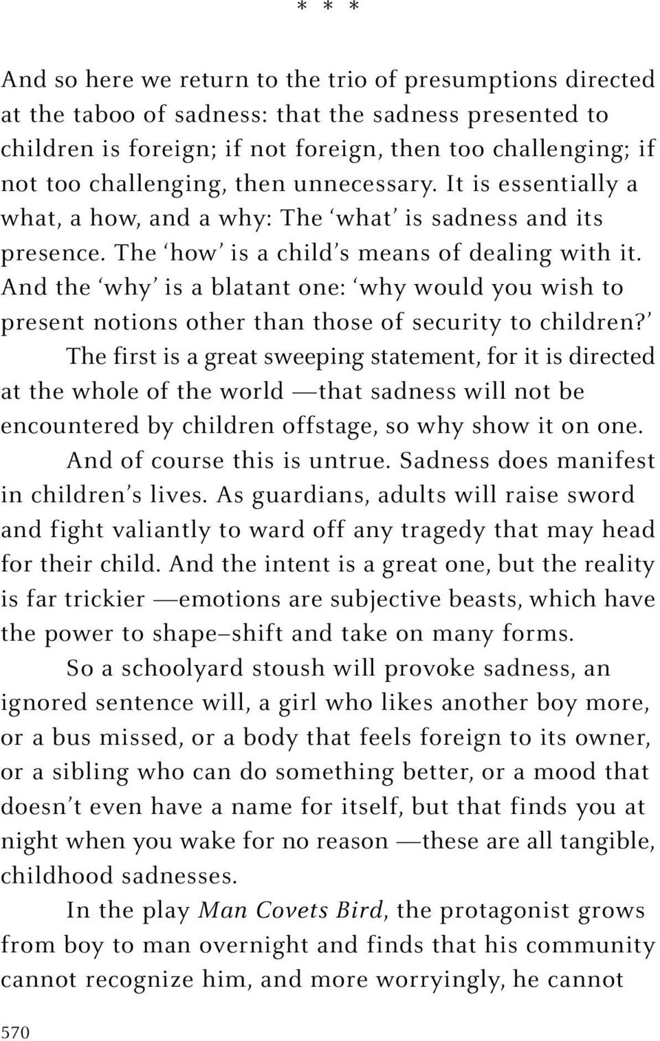 And the why is a blatant one: why would you wish to present notions other than those of security to children?