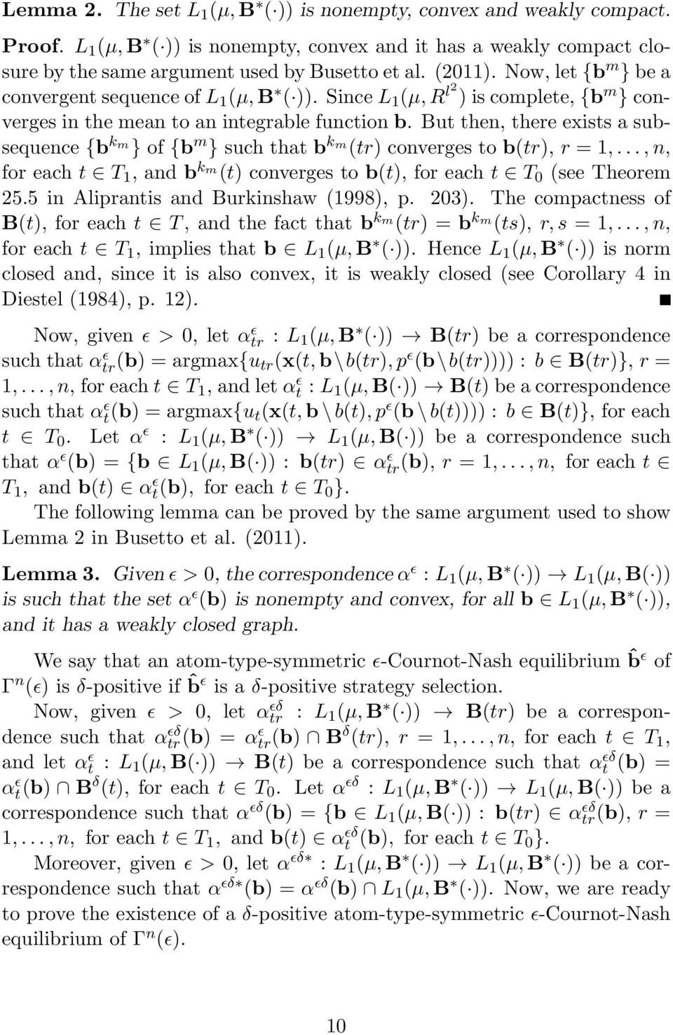 But then, there exists a subsequence {b k m } of {b m } such that b k m (tr) converges to b(tr), r = 1,..., n, for each t T 1, and b k m (t) converges to b(t), for each t T 0 (see Theorem 25.