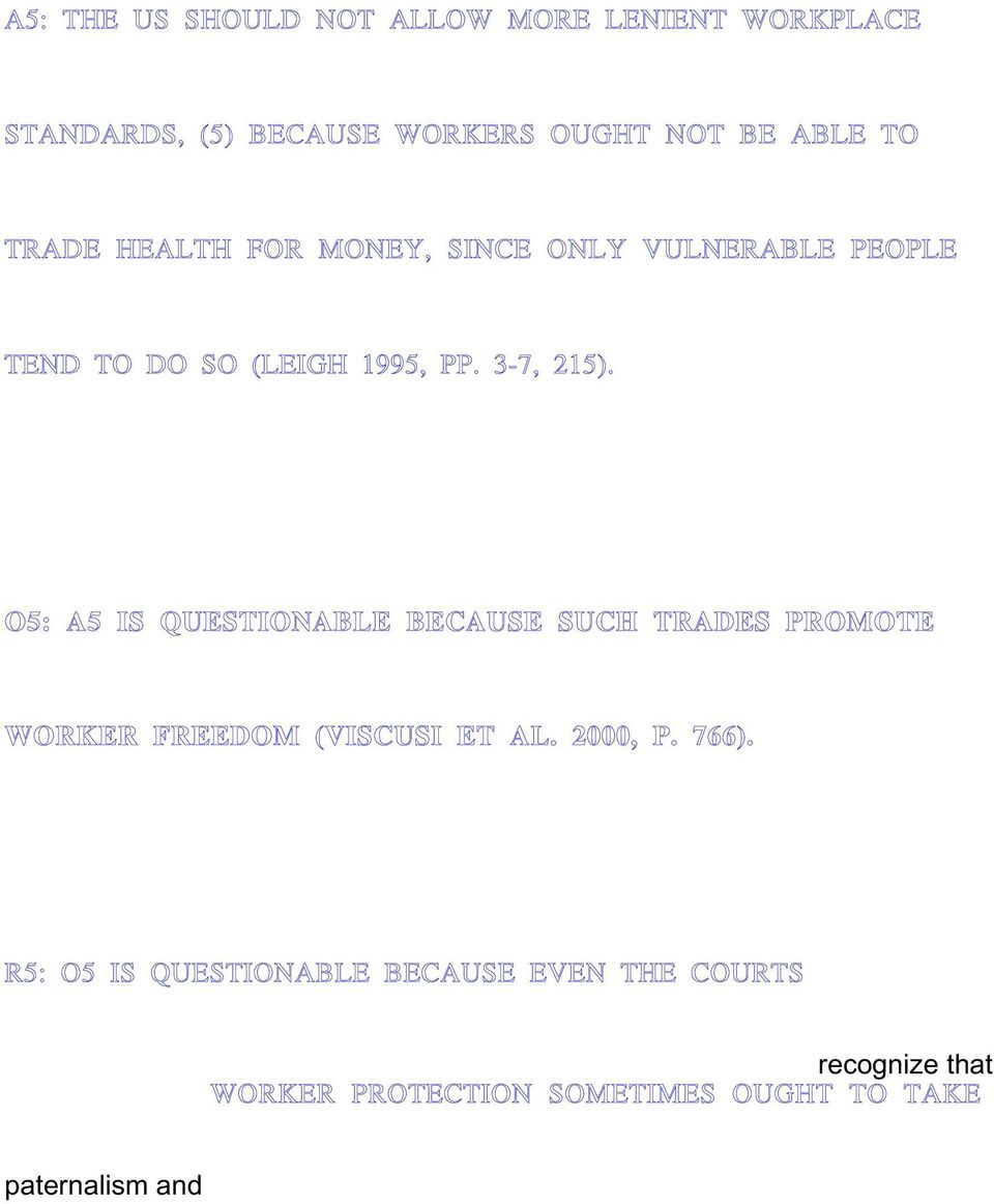 O5: A5 IS QUESTIONABLE BECAUSE SUCH TRADES PROMOTE WORKER FREEDOM (VISCUSI ET AL. 2000, P. 766).
