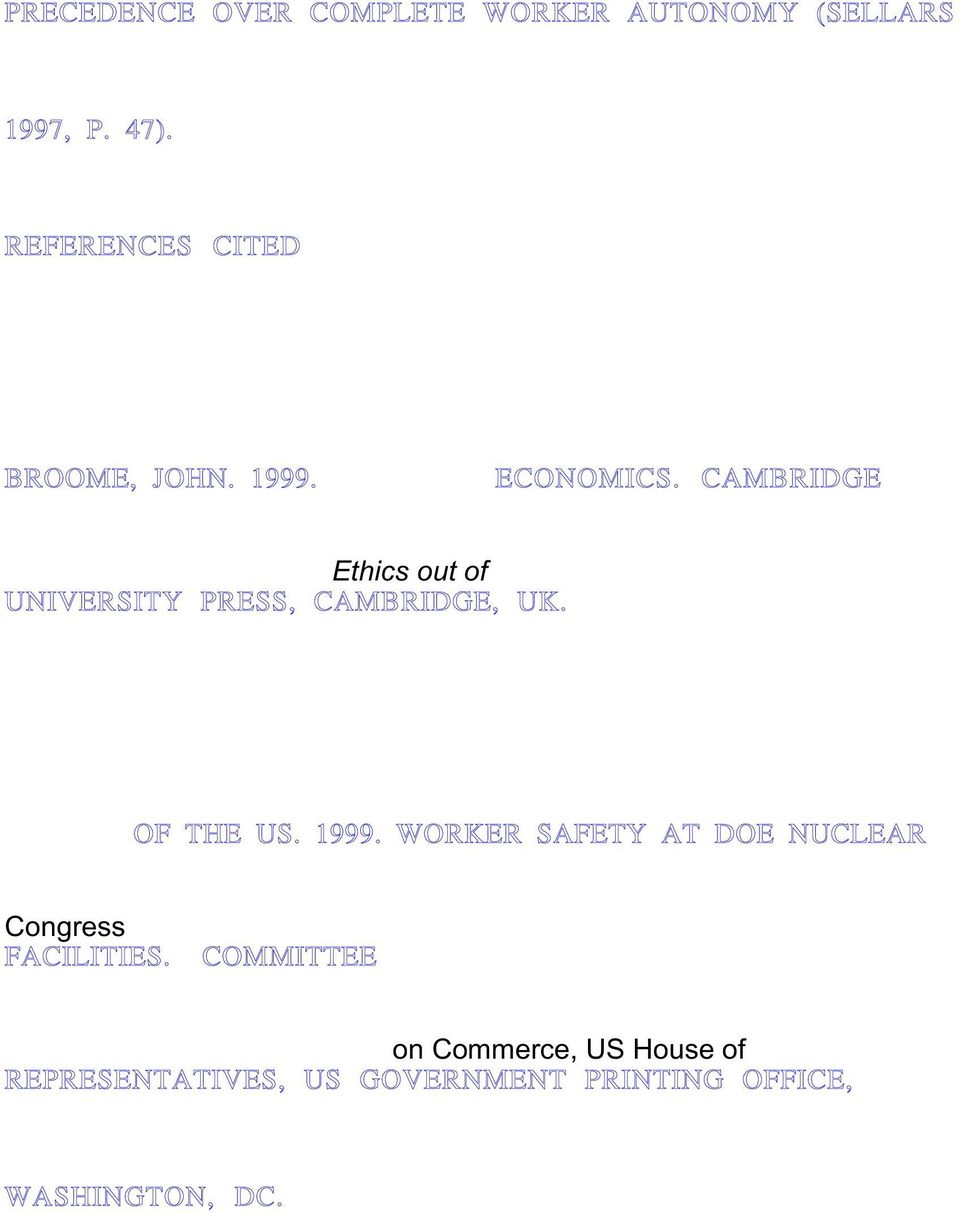 CAMBRIDGE Ethics out of UNIVERSITY PRESS, CAMBRIDGE, UK. OF THE US. 1999.