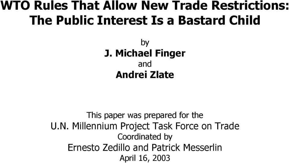 Michael Finger and Andrei Zlate This paper was prepared for the U.