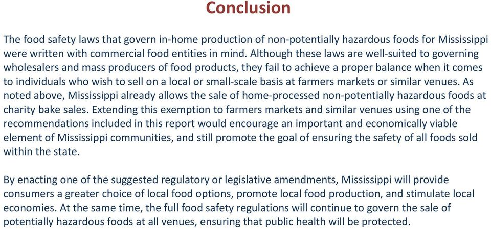 small-scale basis at farmers markets or similar venues. As noted above, Mississippi already allows the sale of home-processed non-potentially hazardous foods at charity bake sales.