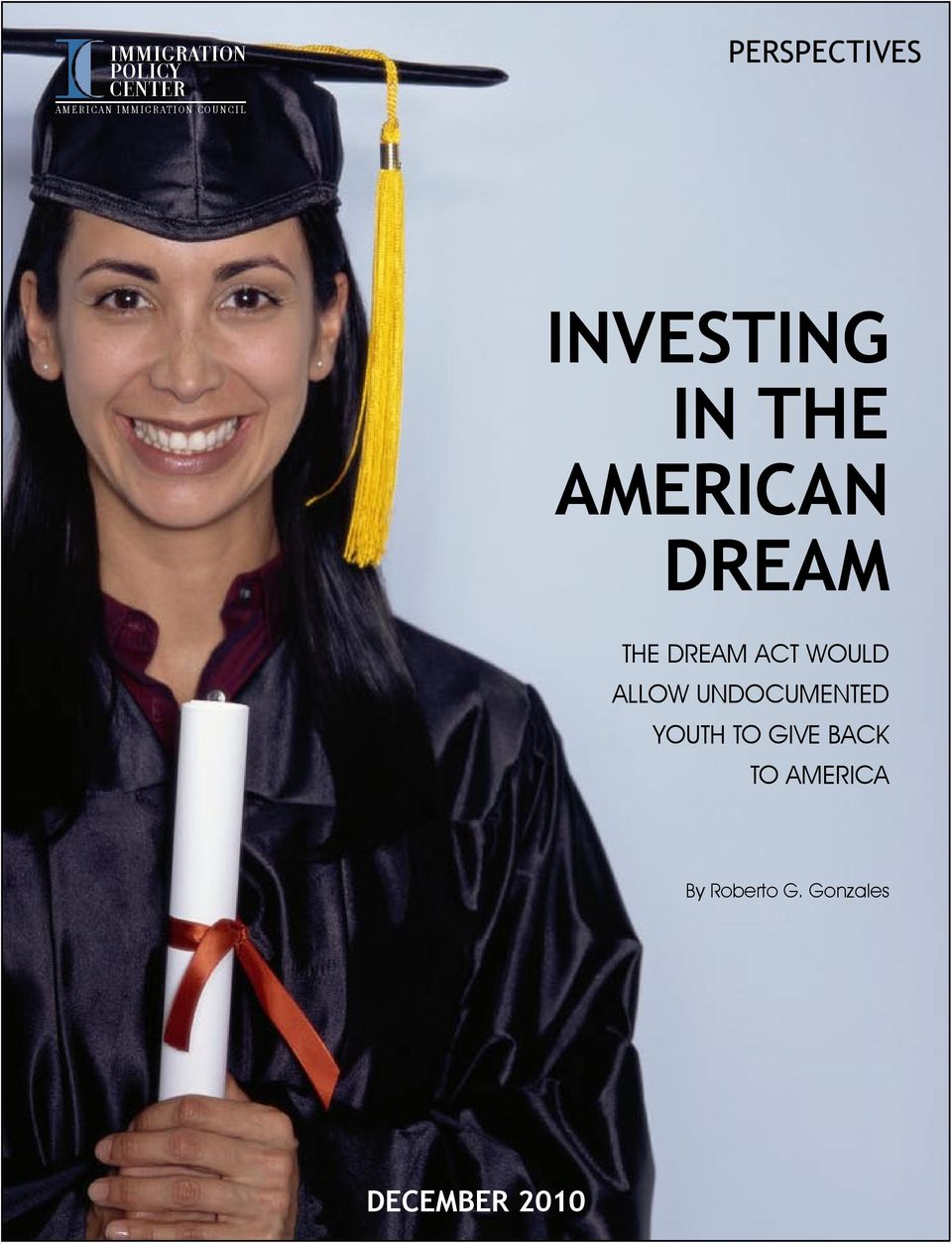 AMERICAN DREAM THE DREAM ACT WOULD ALLOW UNDOCUMENTED