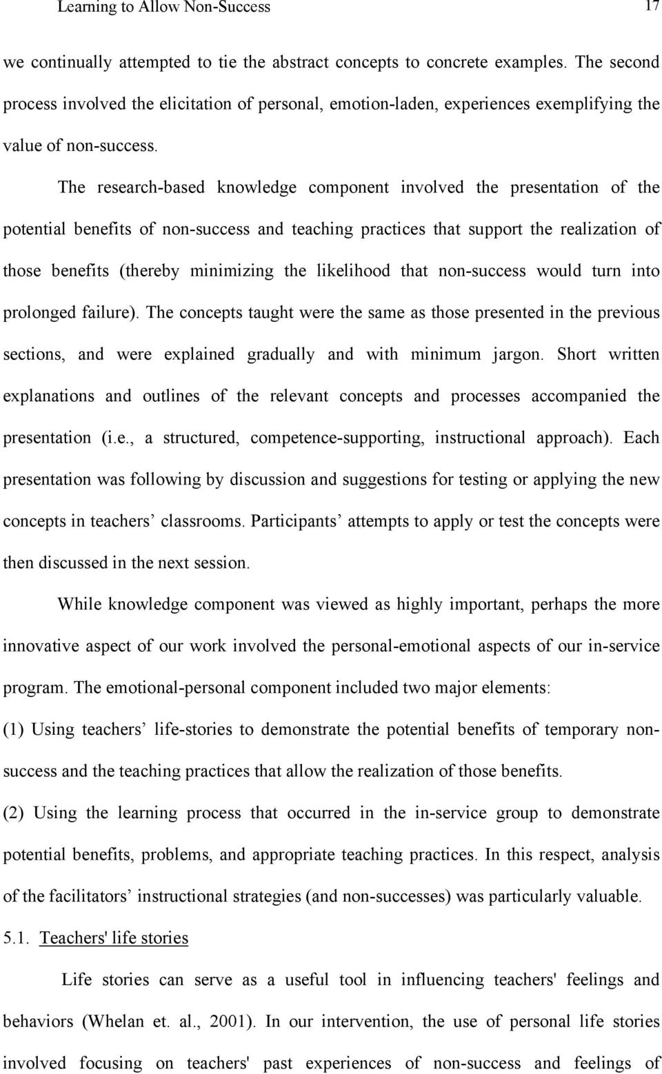 The research-based knowledge component involved the presentation of the potential benefits of non-success and teaching practices that support the realization of those benefits (thereby minimizing the