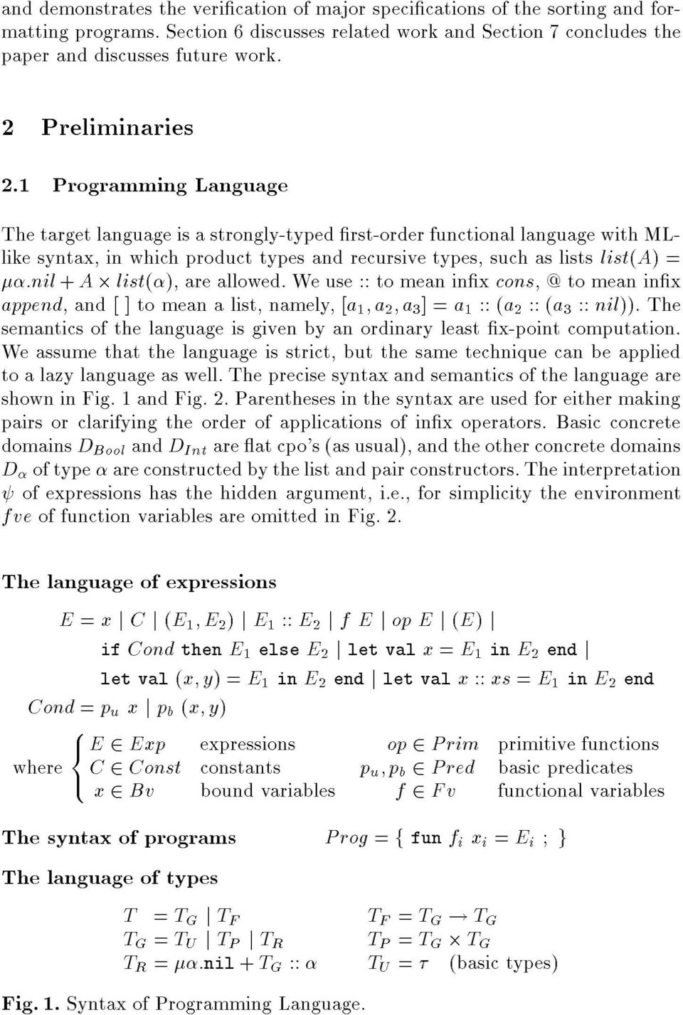 1 Programming Language The target language is a strongly-typed rst-order functional language with MLlike syntax, in which product types and recursive types, such as lists list(a) = :nil + A 2 list(),