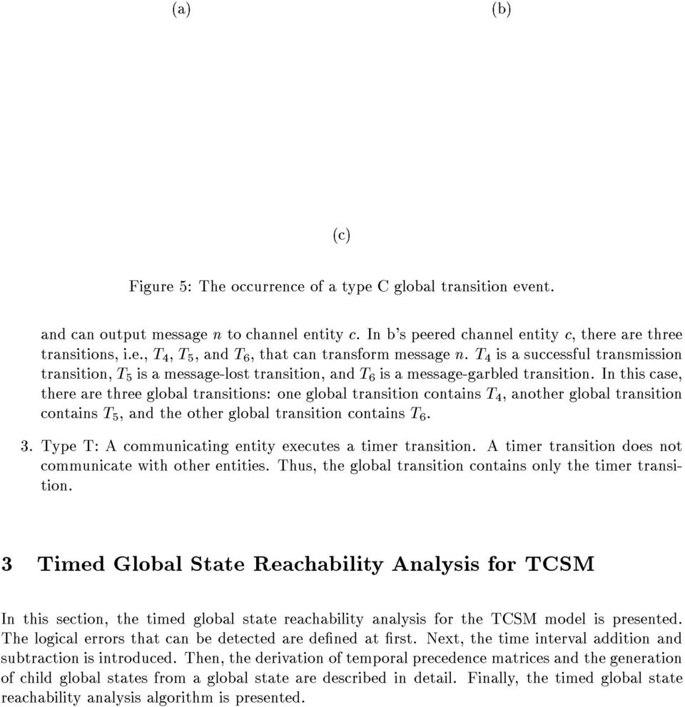 In this case, there are three global transitions: one global transition contains T 4, another global transition contains T 5, and the other global transition contains T 6. 3.