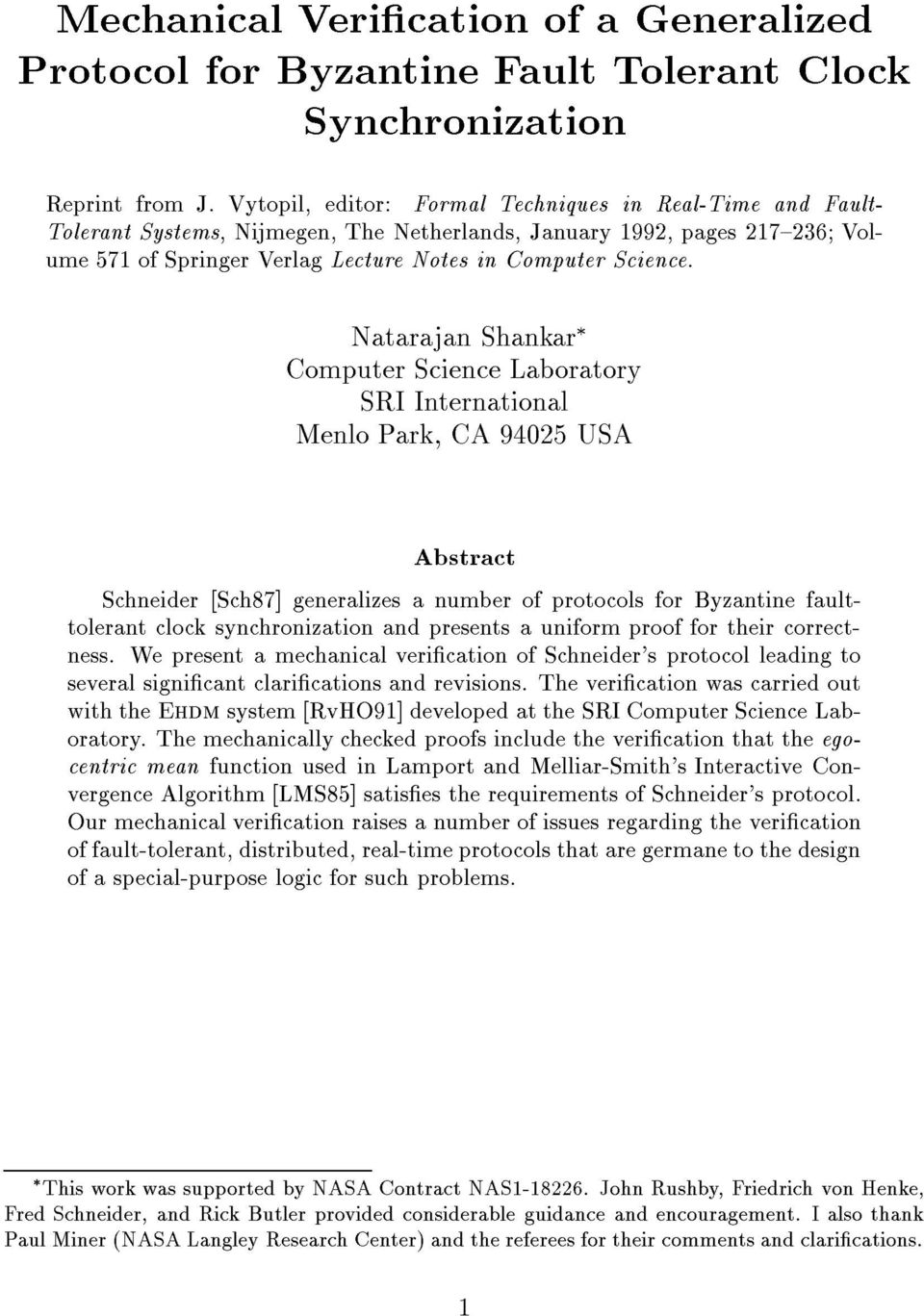 Natarajan Shankar Computer Science Laboratory SRI International Menlo Park, CA 94025 USA Abstract Schneider [Sch87] generalizes a number of protocols for Byzantine faulttolerant clock synchronization