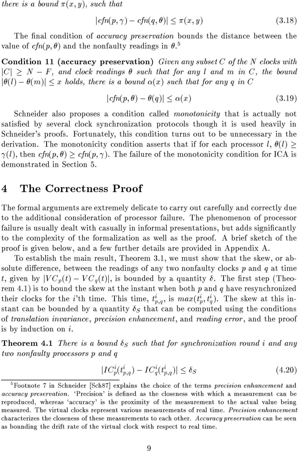 for any q in C jcfn(p; ), (q)j (x) (3:19) Schneider also proposes a condition called monotonicity that is actually not satised by several clock synchronization protocols though it is used heavily in