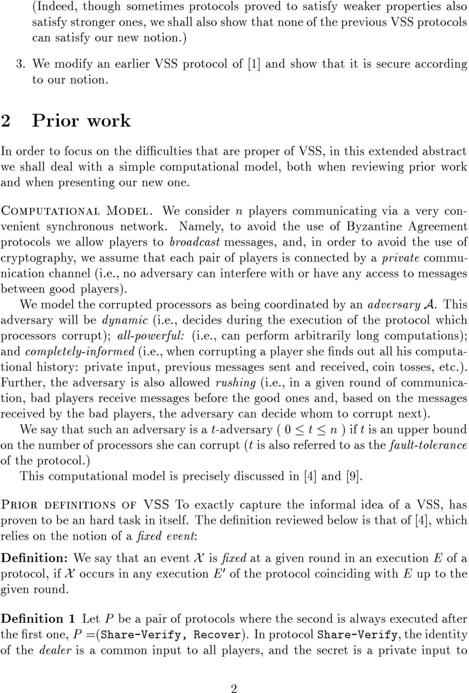 2 Prior work In order to focus on the diculties that are proper of VSS, in this extended abstract we shall deal with a simple computational model, both when reviewing prior work and when presenting