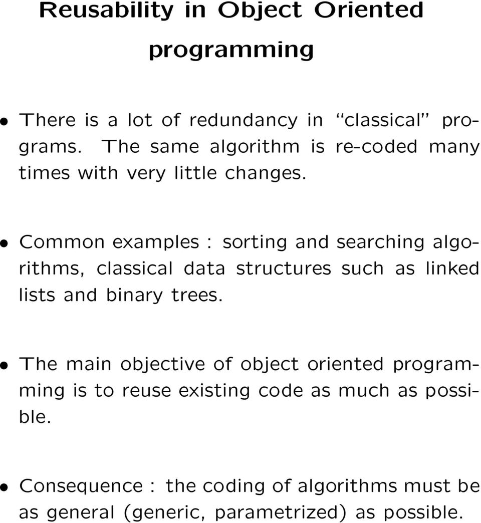 æ Common examples : sorting and searching algorithms, classical data structures such as linked lists and binary trees.