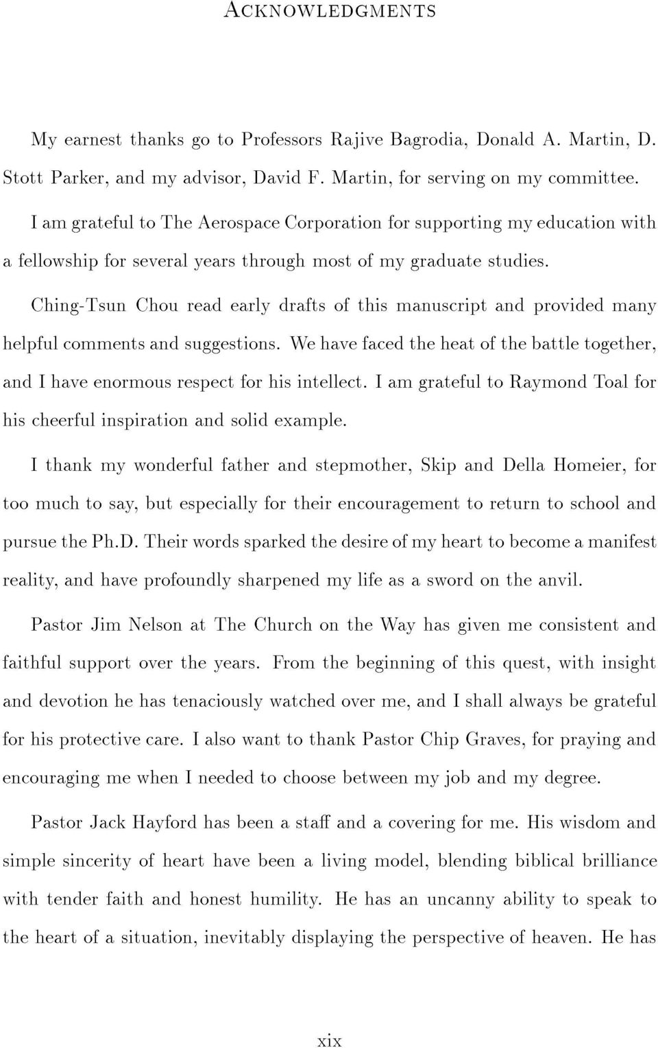 Ching-Tsun Chou read early drafts of this manuscript and provided many helpful comments and suggestions. We have faced the heat of the battle together, and I have enormous respect for his intellect.