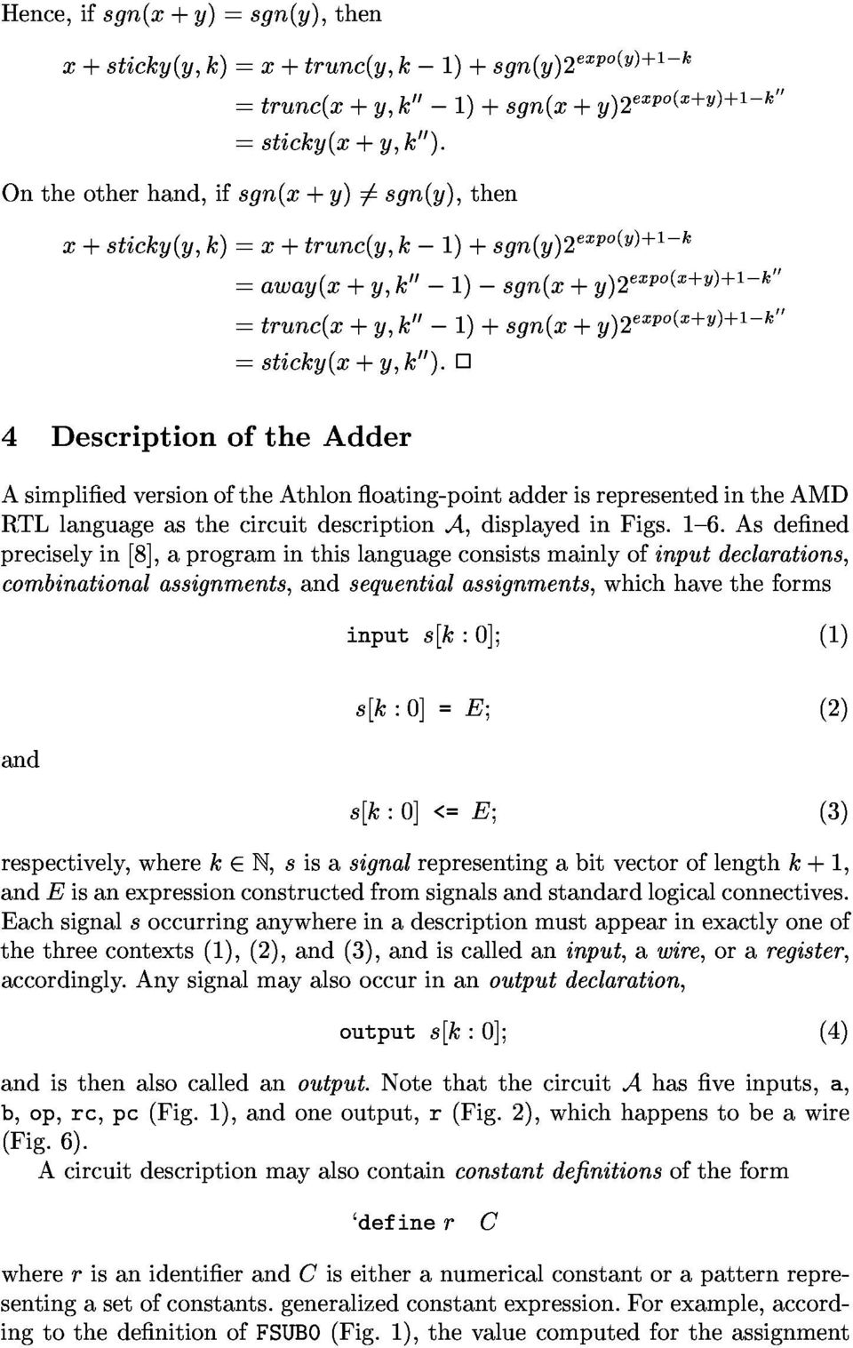 k00 4DescriptionoftheAdder =sticky(x+y;k00):2 preciselyin[8],aprograminthislanguageconsistsmainlyofinputdeclarations, combinationalassignments,andsequentialassignments,whichhavetheforms