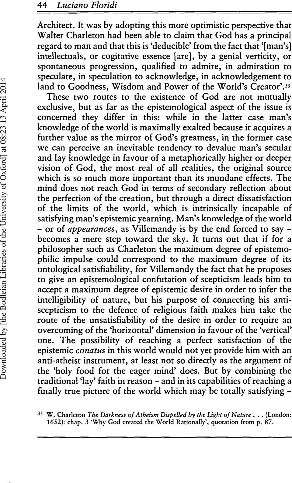 intellectuals, or cogitative essence [are], by a genial verticity, or spontaneous progression, qualified to admire, in admiration to speculate, in speculation to acknowledge, in acknowledgement to
