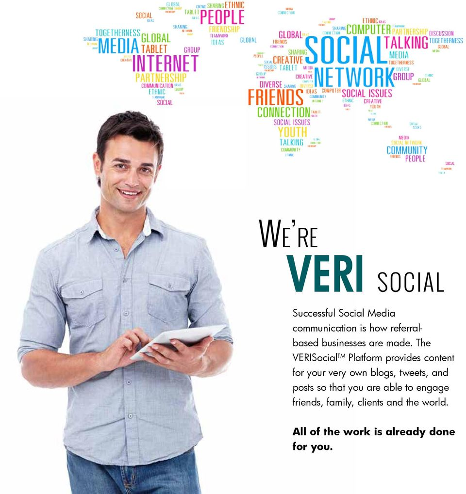 The VERISocial TM Platform provides content for your very own blogs,