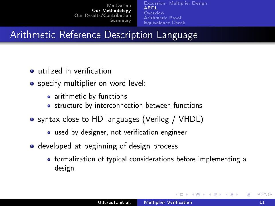 (Verilog / VHDL) used by designer, not verication engineer developed at beginning of design process