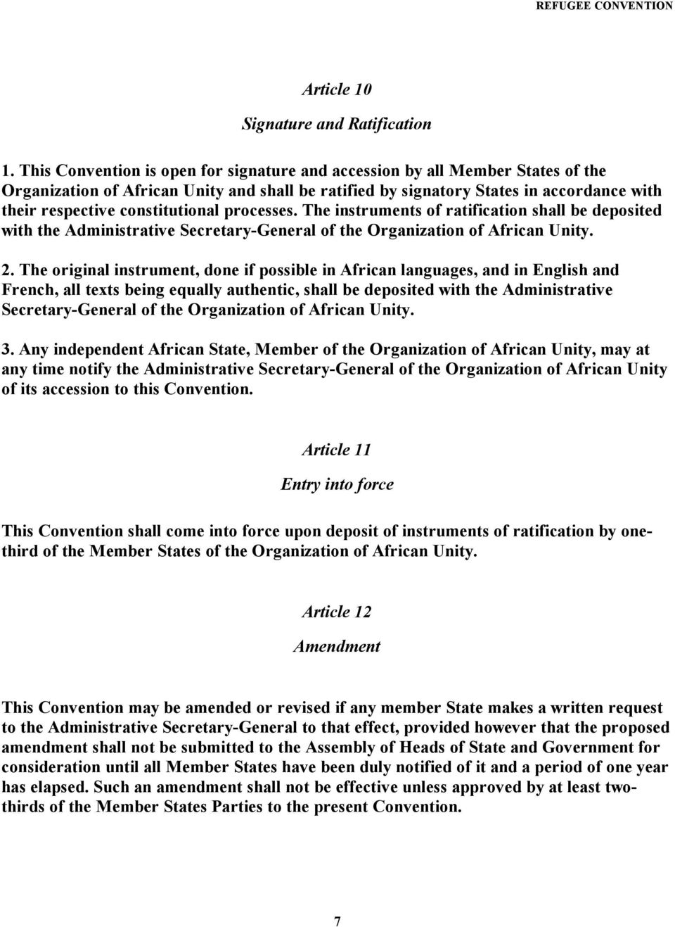 constitutional processes. The instruments of ratification shall be deposited with the Administrative Secretary-General of the Organization of African Unity. 2.
