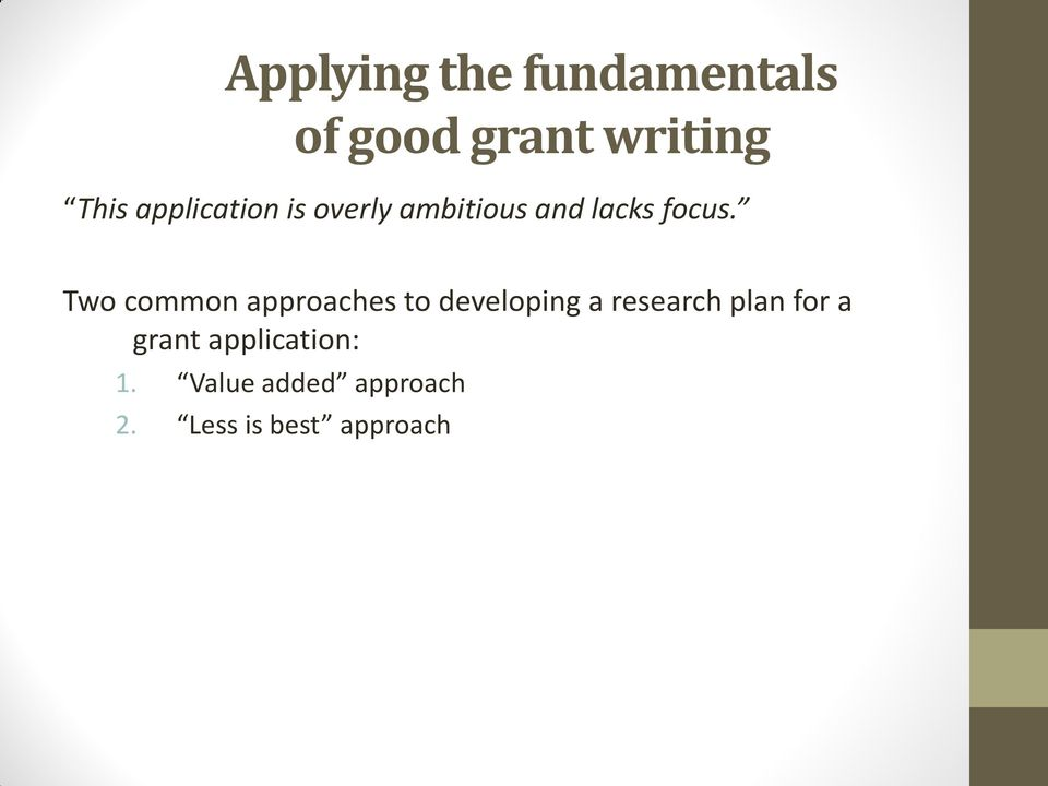 Two common approaches to developing a research plan for