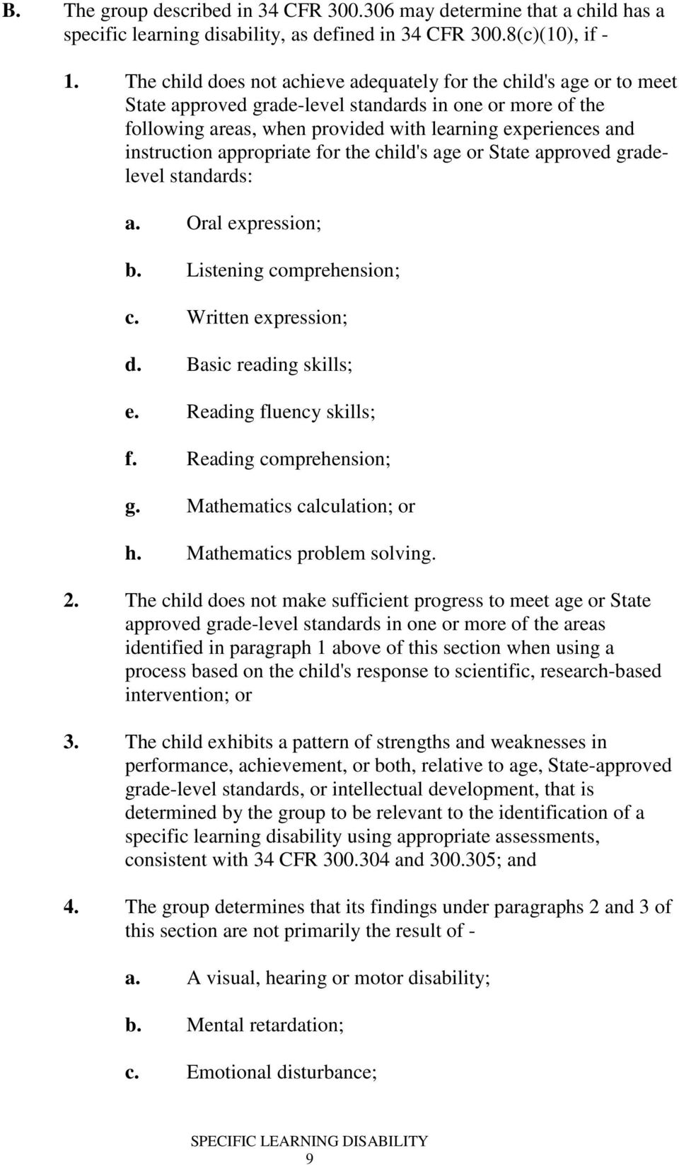 instruction appropriate for the child's age or State approved gradelevel standards: a. Oral expression; b. Listening comprehension; c. Written expression; d. Basic reading skills; e.