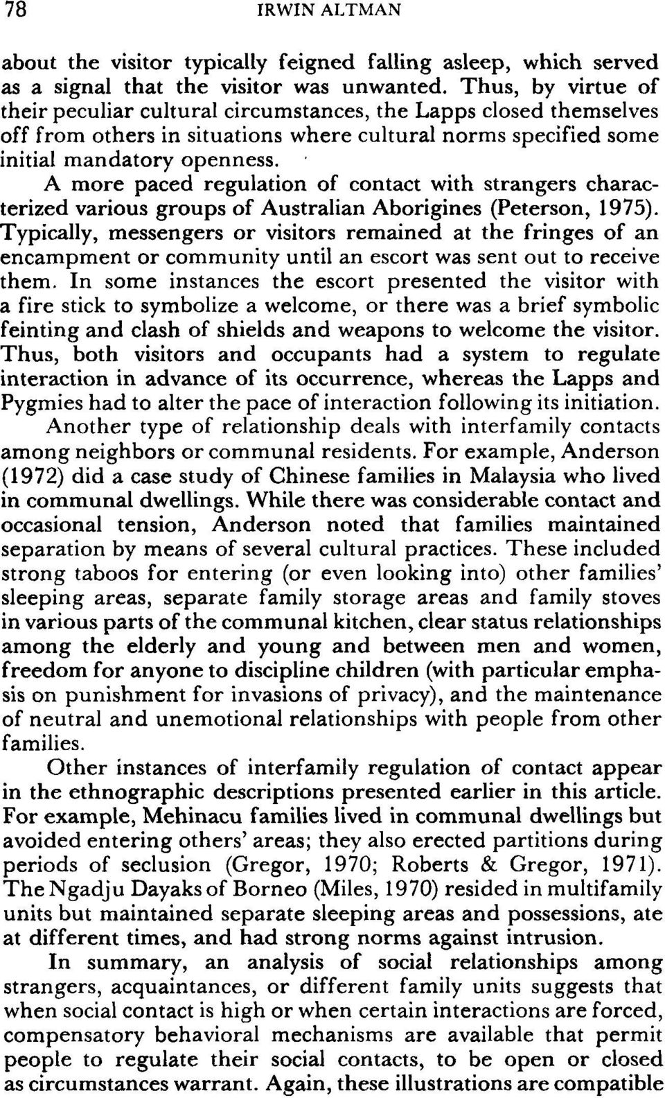I A more paced regulation of contact with strangers characterized various groups of Australian Aborigines (Peterson, 1975).
