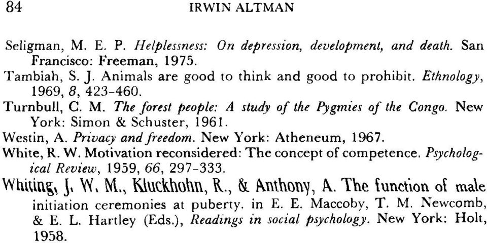 New York: Simon & Schuster, 1961. Westin, A. Privacy and freedom. New York: Atheneum, 1967. White, R. W. Motivation reconsidered: The concept of competence.