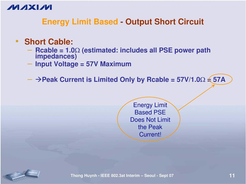 Maximum Peak Current is Limited Only by Rcable = 57V/1.