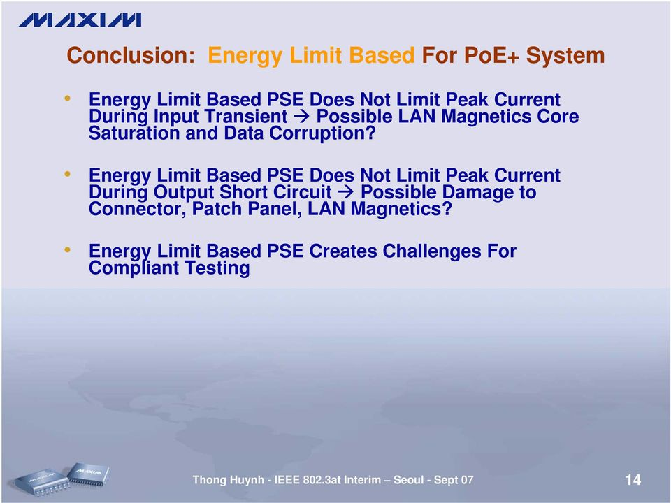 Energy Limit Based PSE Does Not Limit Peak Current During Output Short Circuit Possible Damage to Connector,