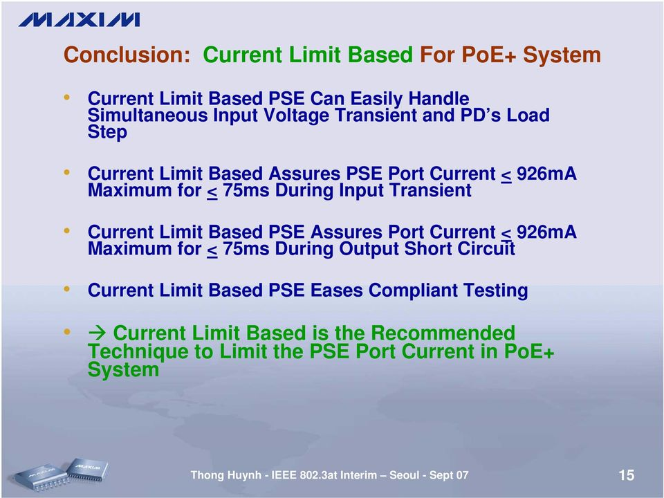 Assures Port Current < 926mA Maximum for < 75ms During Output Short Circuit Current Limit Based PSE Eases Compliant Testing Current