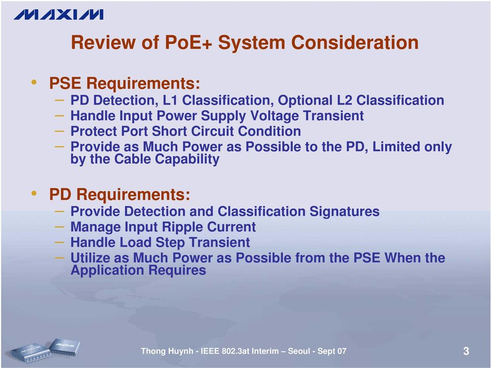 the Cable Capability PD Requirements: Provide Detection and Classification Signatures Manage Input Ripple Current Handle Load Step