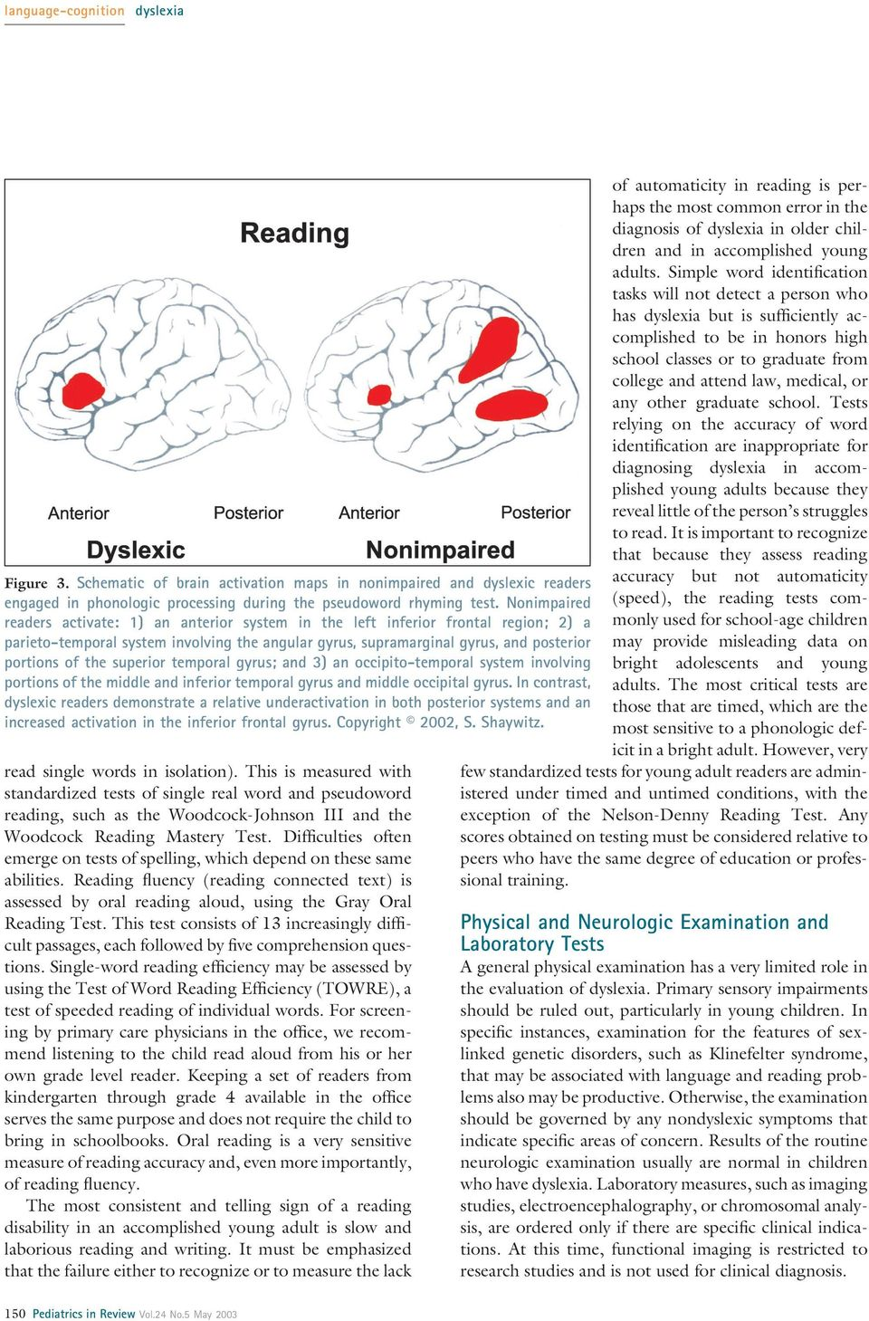 superior temporal gyrus; and 3) an occipito-temporal system involving portions of the middle and inferior temporal gyrus and middle occipital gyrus.