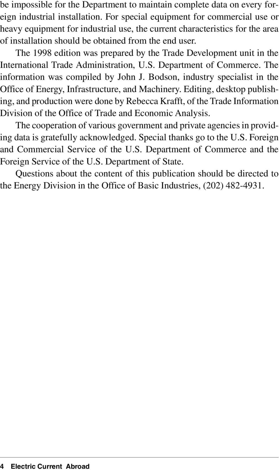 The 1998 edition was prepared by the Trade Development unit in the International Trade Administration, U.S. Department of Commerce. The information was compiled by John J.