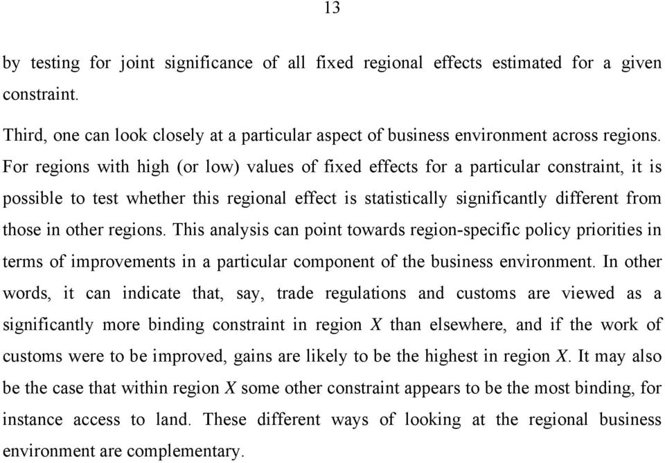 regions. This analysis can point towards region-specific policy priorities in terms of improvements in a particular component of the business environment.