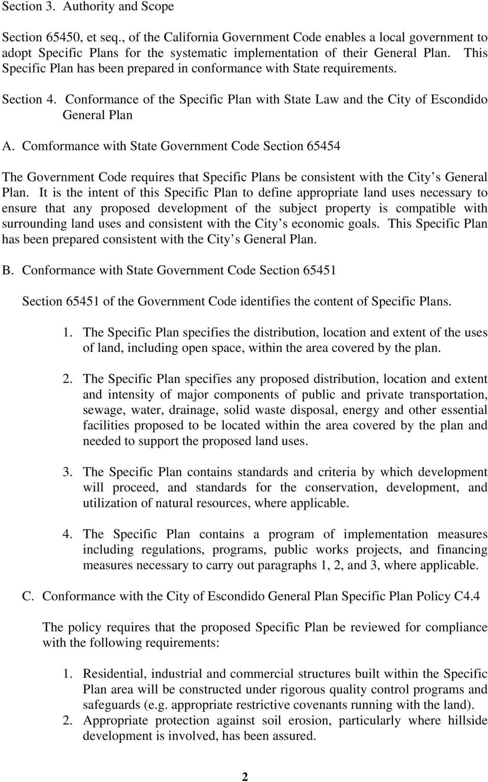 Comformance with State Government Code Section 65454 The Government Code requires that Specific Plans be consistent with the City s General Plan.