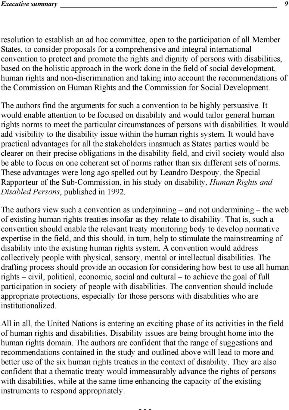 taking into account the recommendations of the Commission on Human Rights and the Commission for Social Development. The authors find the arguments for such a convention to be highly persuasive.
