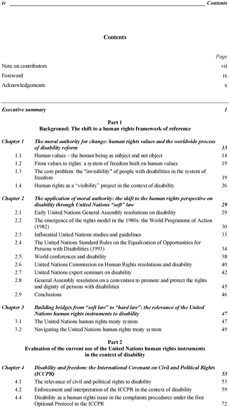 "2 From values to rights: a system of freedom built on human values 19 1.3 The core problem: the ""invisibility"" of people with disabilities in the system of freedom 19 1."