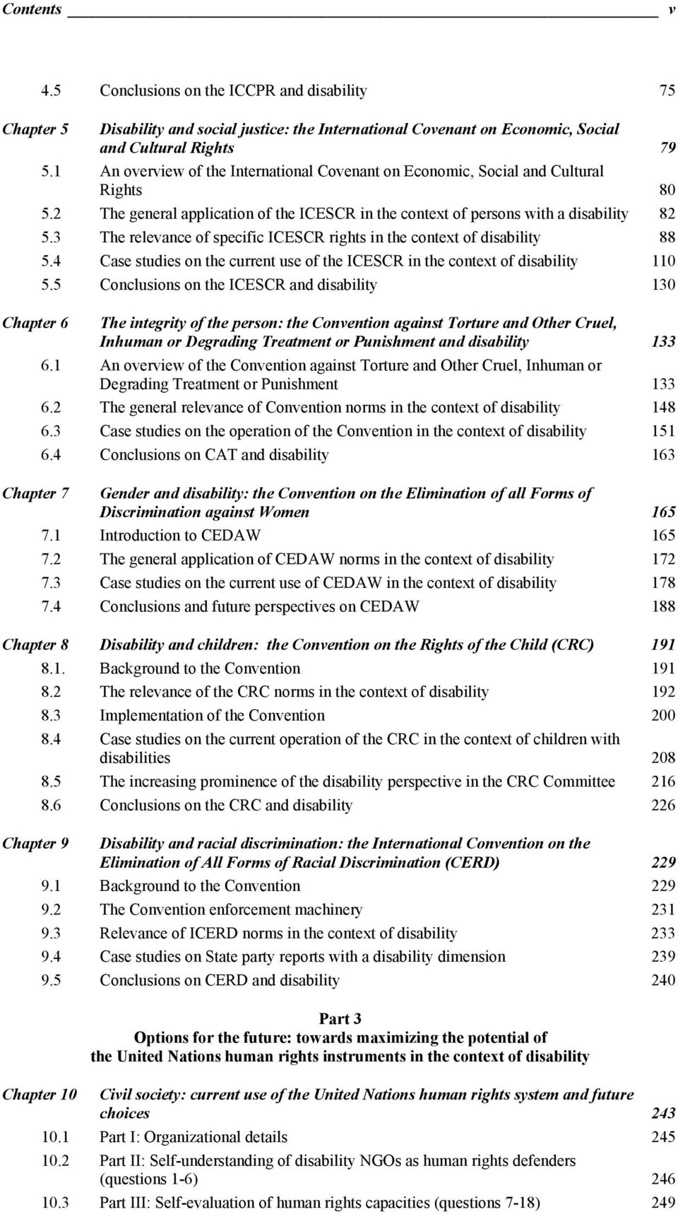 3 The relevance of specific ICESCR rights in the context of disability 88 5.4 Case studies on the current use of the ICESCR in the context of disability 110 5.