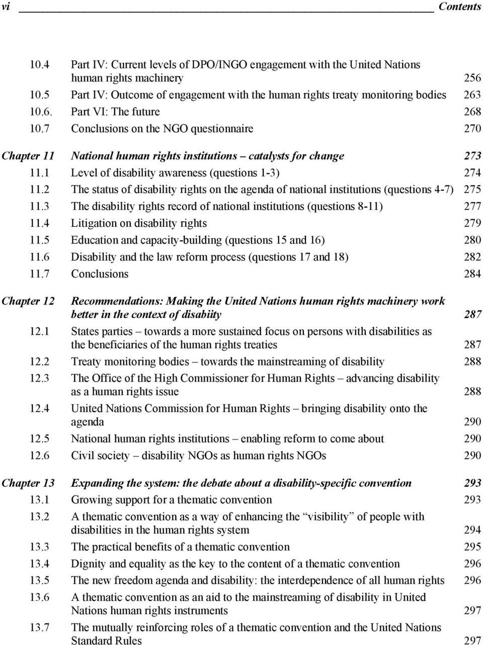 7 Conclusions on the NGO questionnaire 270 Chapter 11 National human rights institutions catalysts for change 273 11.1 Level of disability awareness (questions 1-3) 274 11.