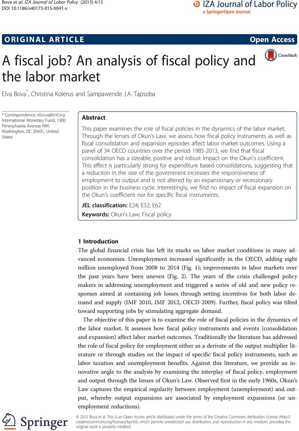 org International Monetary Fund, 1900 Pennsylvania Avenue NW, Washington, DC 20431, United States Abstract This paper examines the role of fiscal policies in the dynamics of the labor market.