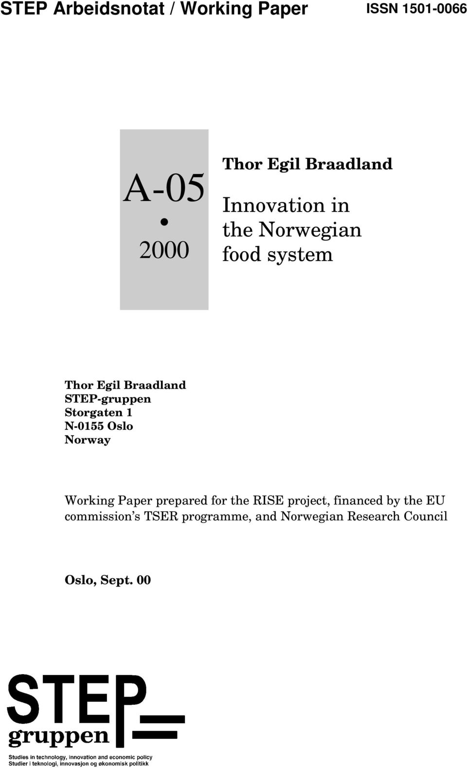 Storgaten 1 N-0155 Oslo Norway Working Paper prepared for the RISE project,