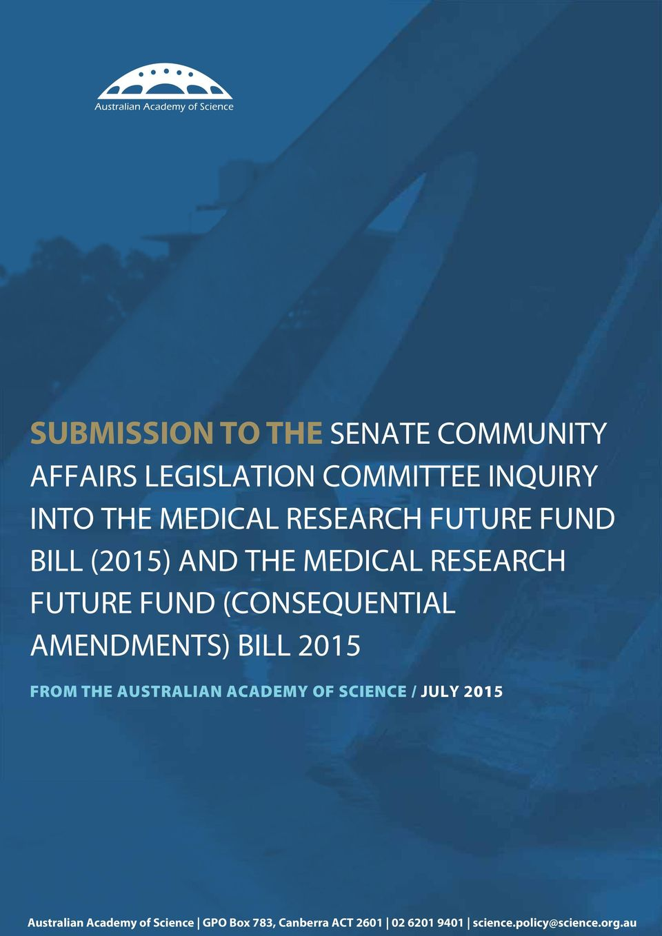 (CONSEQUENTIAL AMENDMENTS) BILL 2015 FROM THE AUSTRALIAN ACADEMY OF SCIENCE / JULY 2015