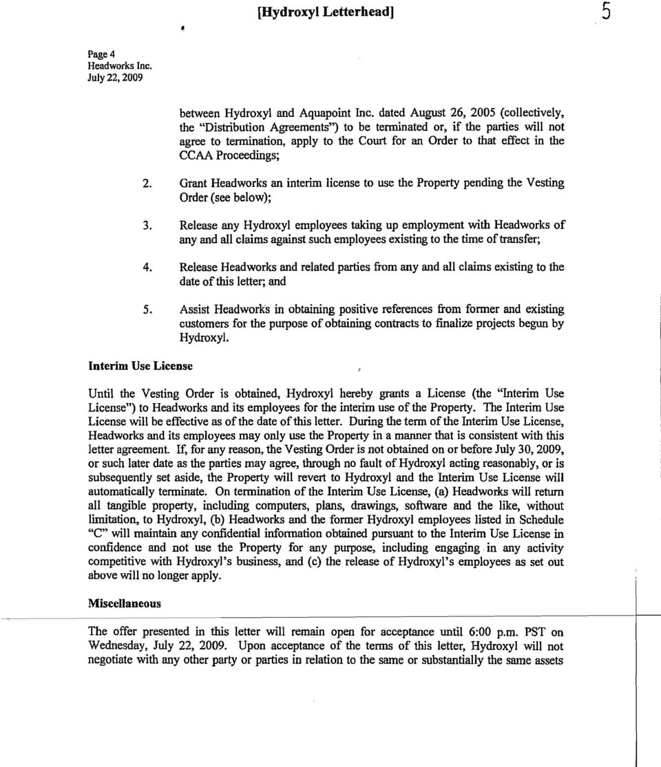 Proceedings; 2. Grant Headworks an interim license to use the Property pending the Vesting Order (see below); 3.