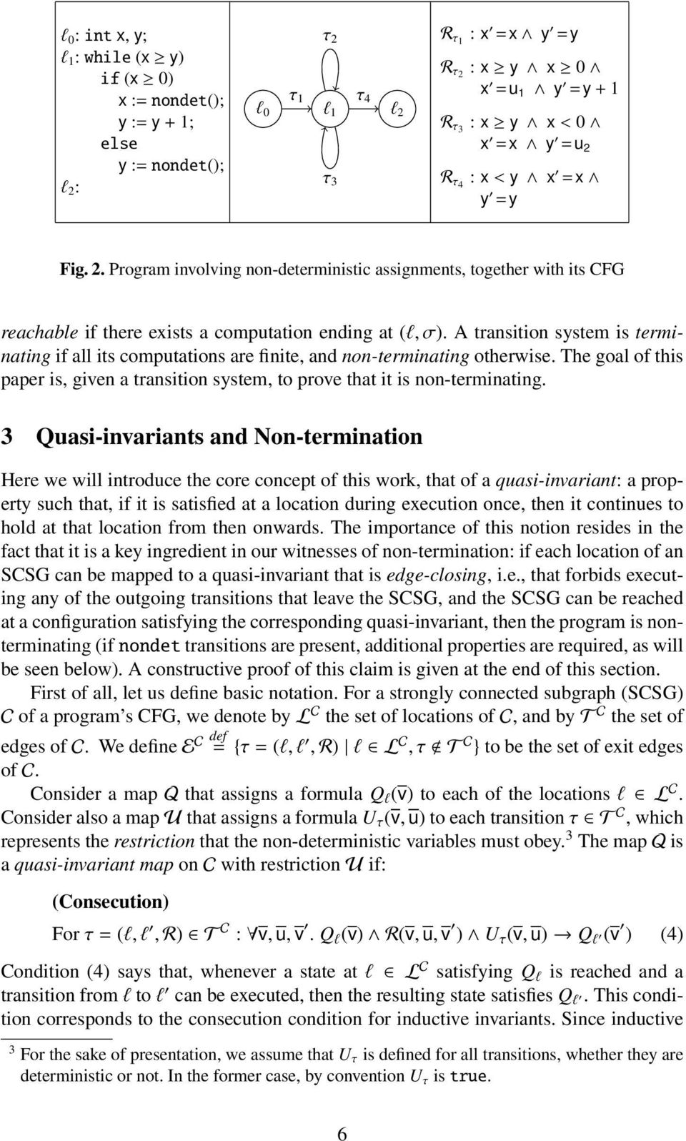 A transition system is terminating if all its computations are finite, and non-terminating otherwise. The goal of this paper is, given a transition system, to prove that it is non-terminating.
